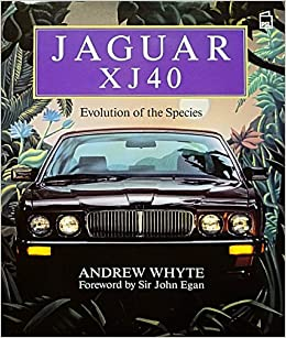 Jaguar Xj40 Evolution Of The Species Amazon Co Uk Andrew Whyte