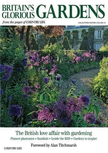 (Britain's Glorious Gardens: The British love affair with gardening (Volume 4))