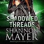Shadowed Threads: Rylee Adamson, Book 4 | Shannon Mayer