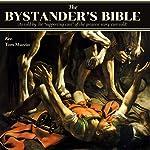 The Bystander's Bible | Tom Muzzio