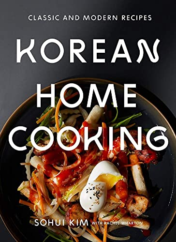 Korean Home Cooking: Classic and Modern Recipes Hardcover
