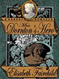 Miss Dornton's Hero by Elisabeth Fairchild front cover