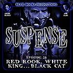 SUSPENSE Episode 24: Red Rook, White King...Black Cat | John C. Alsedek,Dana Perry-Hayes