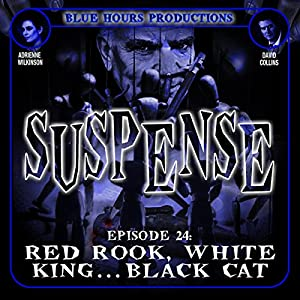 SUSPENSE Episode 24: Red Rook, White King...Black Cat Radio/TV Program