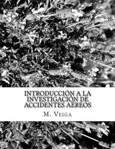 Introduccin a la Investigacin de Accidentes Areos (Spanish Edition)
