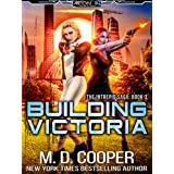 Building Victoria: A Military Science Fiction Space Opera Epic (Aeon 14: The Intrepid Saga Book 3)