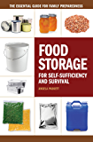Food Storage for Self-Sufficiency and Survival: The Essential Guide for Family Preparedness