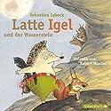 Latte Igel und der Wasserstein Hörbuch von Sebastian Lybeck Gesprochen von: Robert Missler