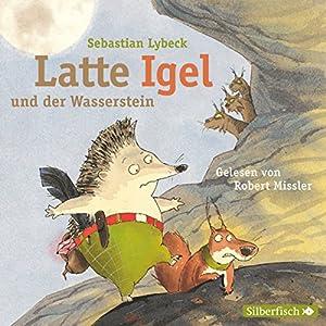 Latte Igel und der Wasserstein Hörbuch