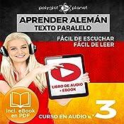 Aprender Alemán - Fácil de Leer - Fácil de Escuchar - Texto Paralelo - Curso en Audio No. 3 [Learn German - Audio Course No. 3]: Lectura Fácil en Alemán [Easy Reading in German] |  Polyglot Planet