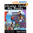 Pirates Stole My Booty (A Silly Pirates Picture Book) (Silly Picture Books)
