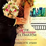 The Marriage Ultimatum | Charlotte O'Shay