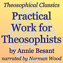 Practical Work for Theosophists: Theosophical Classics