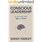 Conscious Leadership: A Journey from Ego to Heart