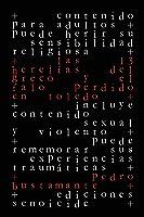 Las 13 Herejías Del Greco Y El Falo Perdido En