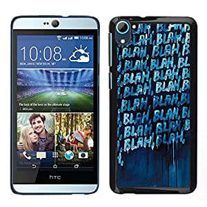 // PHONE CASE GIFT // Duro Estuche protector PC Cáscara Plástico Carcasa Funda Hard Protective Case for HTC Desire D826 / Blah Text Blackboard Blue Talk Deep Goth /