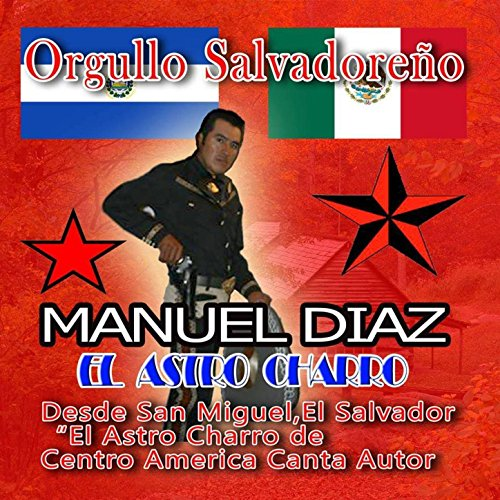 Orgullo Salvadoreño by Manuel Diaz El Astro Charro on Amazon Music - Amazon.com