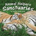 Animal Helpers: Sanctuaries | Jennifer Keats Curtis