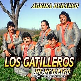 Amazon.com: Arriba Durango: Los Gatilleros De Durango: MP3 Downloads