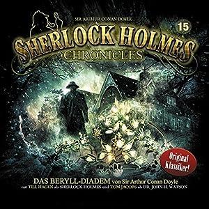 Das Beryll-Diadem (Sherlock Holmes Chronicles 15) Hörspiel
