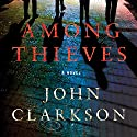 Among Thieves Audiobook by John Clarkson Narrated by Peter Berkrot