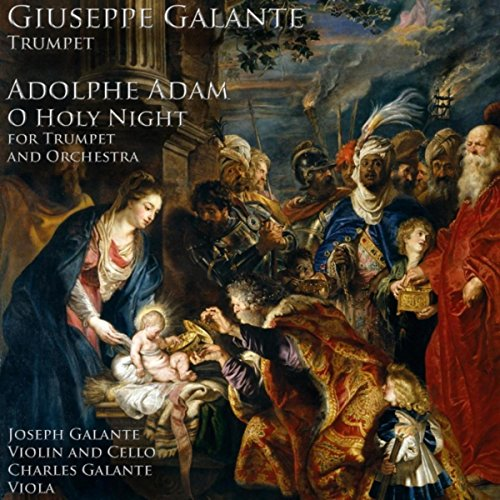 Adolphe Adam: O Holy Night for Trumpet and Orchestra (feat. Charles Galante & Joseph Galante)
