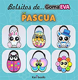 Bolsitos de goma EVA: Pascua (Spanish Edition) - Kindle ...
