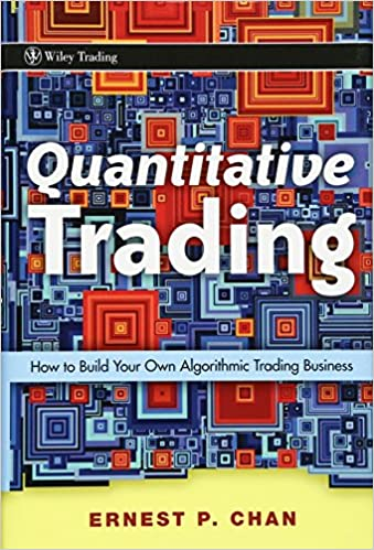 Quantitative Trading: How to Build Your Own Algorithmic ...
