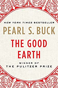 The Good Earth (The Good Earth Trilogy Book 1) by [Buck, Pearl S.]