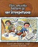 img - for Dios, Necesito Hablarte Deser Irrespetuoso (Spanish Edition) book / textbook / text book