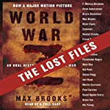world war z by max brooks - World War Z: The Lost Files: A Companion to the Abridged Edition