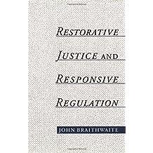 Restorative Justice and Responsive Regulation