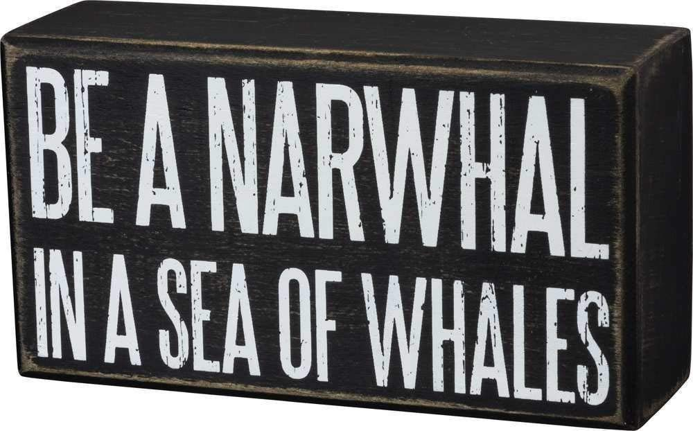 "By Kathy Be A Narwhal in A Sea of Whales Box Sign in Rustic Wood with White Lettering 5.50"" x 3"" x 1.75"""