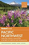 Fodor s Pacific Northwest: Portland, Seattle, Vancouver and the Best of Oregon and Washington (Full-color Travel Guide)