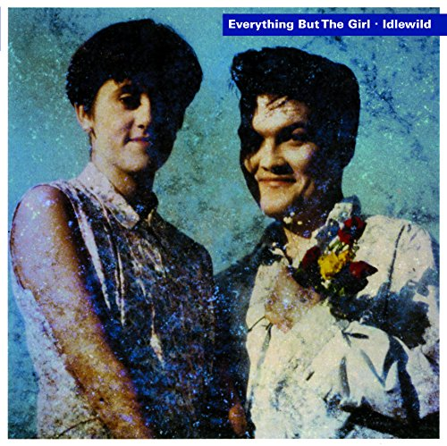 Idlewild (The Best Of Everything But The Girl)