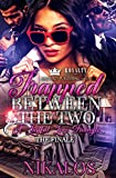 Trapped Between The Two - The Finale: A Lustful Love Triangle