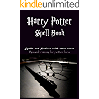 Harry Potter Spell Book  Spells and Potions with extra notes: Wizard training for potter fans