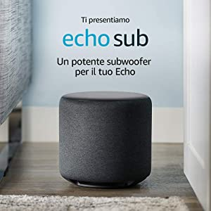 Echo Sub - Il potente subwoofer per il tuo Echo - Richiede un dispositivo Echo e un servizio di musica in streaming compatibili
