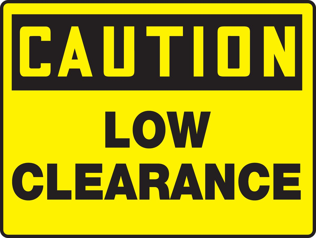 18 x 24 18 Length x 24 width x 0.060 Thickness Accuform MECR625XT Dura-Plastic Bigsign 18 Height LegendCaution Low Clearance 18 Length 24 Wide Dura-Plastic black On Yellow