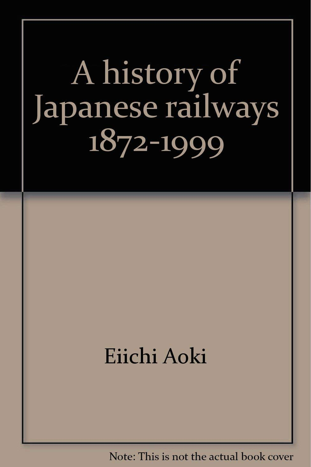 Download A History of Japanese Railways, 1872-1999 pdf epub