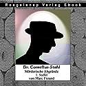 Die ersten 12 Fälle des Dr. Cornelius Stahl (Dr. Cornelius Stahl - Mörderische Abgründe, Staffel 1) Hörbuch von Marc Freund Gesprochen von: Doug van Roegelsnap