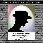 Die ersten 12 Fälle des Dr. Cornelius Stahl (Dr. Cornelius Stahl - Mörderische Abgründe, Staffel 1) | Marc Freund