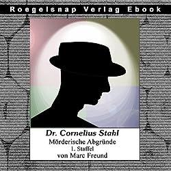 Die ersten 12 Fälle des Dr. Cornelius Stahl (Dr. Cornelius Stahl - Mörderische Abgründe, Staffel 1)