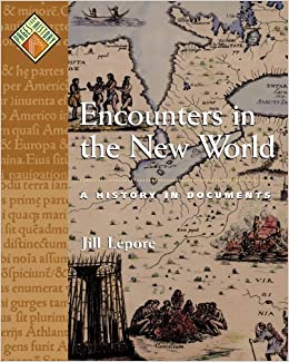 Book Encounters in the New World: A History in Documents (Pages from History) by Jill Lepore (2002-04-04)