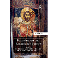 Byzantine Art and Renaissance Europe (English Edition)