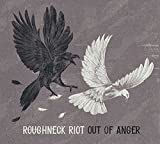 Out Of Anger by Roughneck Riot