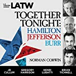 Together Tonight: Hamilton, Jefferson, Burr | Norman Corwin