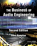 The Business of Audio Engineering, Second Edition (Music Pro Guides)