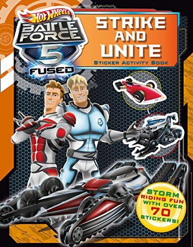 Unite and Strike Sticker Activity Book (Hot Wheels Battle Force 5) (Hot Wheels Battle Force 5 Unite And Strike)