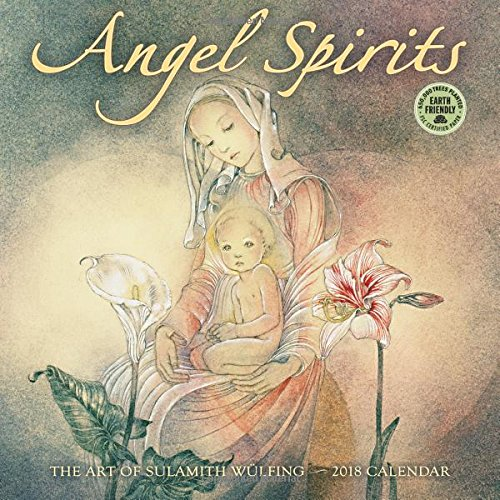 Angel Spirits 2018 Wall Calendar: The Art of Sulamith Wulfing